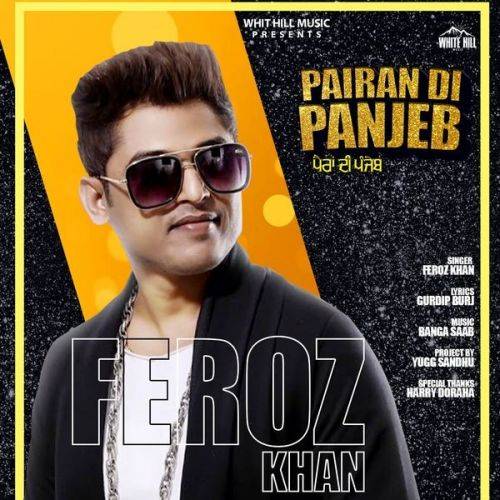 Download Pairan Di Panjeb Feroz Khan mp3 song, Pairan Di Panjeb Feroz Khan full album download
