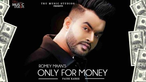 Download Only for Money (Paise Karke) Romey Maan mp3 song, Only for Money (Paise Karke) Romey Maan full album download