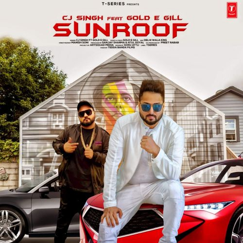 Download Sunroof CJ Singh, Gold E Gill mp3 song, Sunroof CJ Singh, Gold E Gill full album download