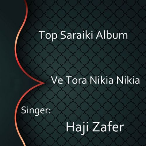 Download Mei Khudhy Haji Zafer mp3 song, Ve Tora Nikia Nikia Haji Zafer full album download