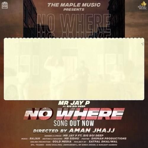 Download No Where Big Boi Deep, Mr Jay P mp3 song, No Where Big Boi Deep, Mr Jay P full album download
