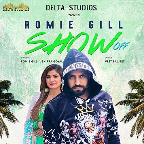 Download Show Off Shipra Goyal, Romie Gill mp3 song, Show Off Shipra Goyal, Romie Gill full album download