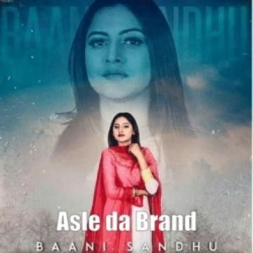 Download Asle da Brand Baani Sandhu, Zaildar mp3 song, Asle da Brand Baani Sandhu, Zaildar full album download