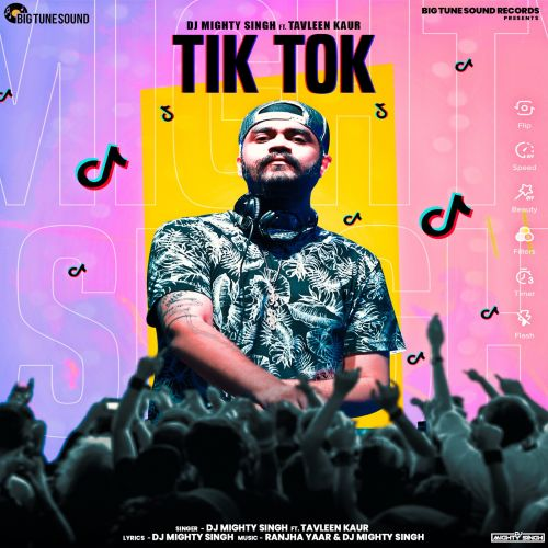 Download Tik Tok DJ Mighty Singh, Tavleen Kaur mp3 song, Tik Tok DJ Mighty Singh, Tavleen Kaur full album download