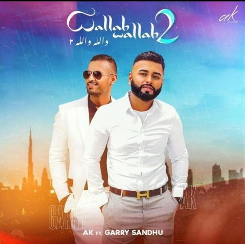Download Wallah Wallah 2 Garry Sandhu, AK mp3 song, Wallah Wallah 2 Garry Sandhu, AK full album download