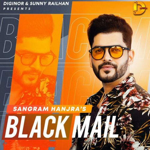 Download Blackmail Sangram Hanjra mp3 song, Blackmail Sangram Hanjra full album download