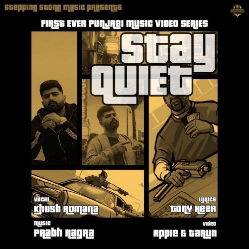 Download Stay Quiet Khush Romana mp3 song, Stay Quiet Khush Romana full album download