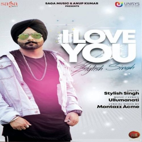 Download I Love You Stylish Singh mp3 song, I Love You Stylish Singh full album download