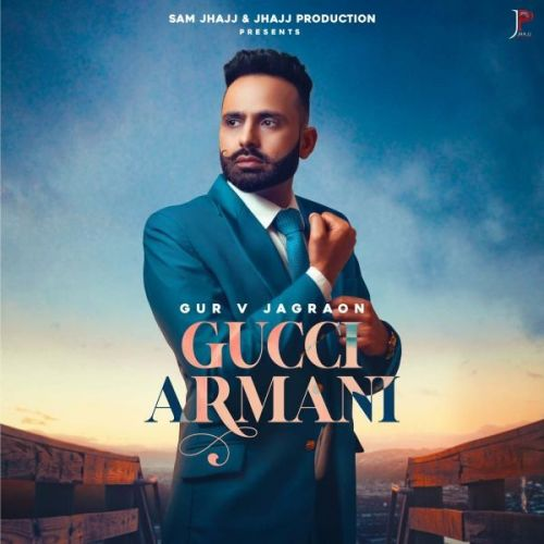 Download Gucci Armani Gur V Jagraon mp3 song, Gucci Armani Gur V Jagraon full album download