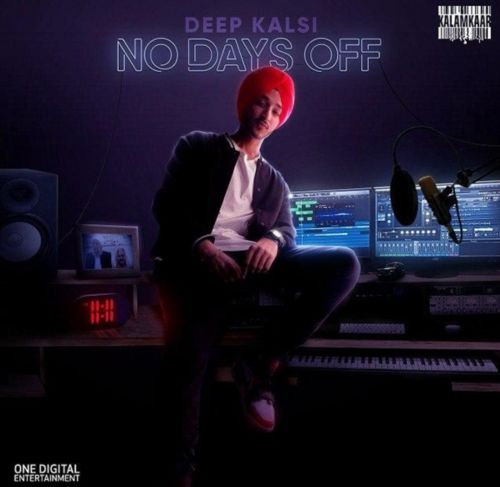 Download Tauba Tauba Deep Kalsi, Sikander Kahlon mp3 song, No Days Off Deep Kalsi, Sikander Kahlon full album download
