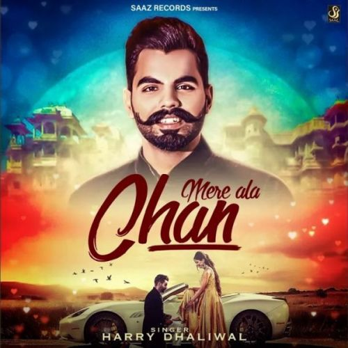 Download Mere Ala Chan Harry Dhaliwal mp3 song, Mere Ala Chan Harry Dhaliwal full album download