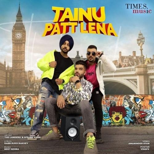 Download Tainu Patt Lena The Landers, Afsana Khan mp3 song, Tainu Patt Lena The Landers, Afsana Khan full album download