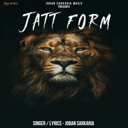Download Jatt Form Joban Sarkaria mp3 song, Jatt Form Joban Sarkaria full album download