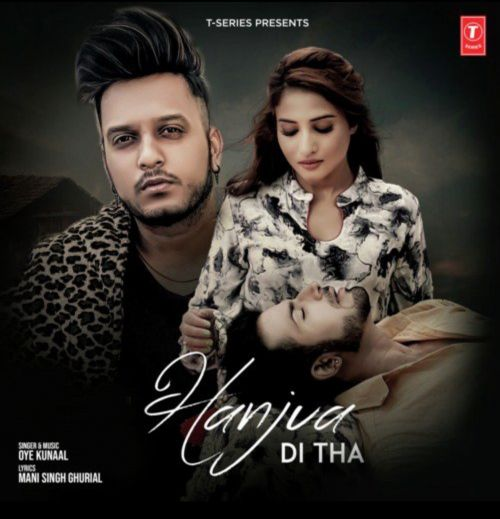 Download Hanjua Di Tha Oye Kunaal mp3 song, Hanjua Di Tha Oye Kunaal full album download