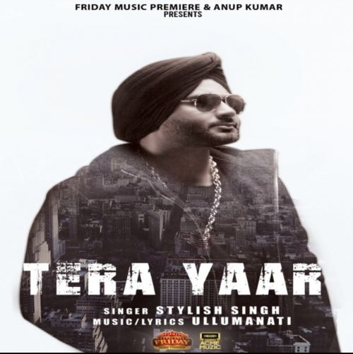 Download Tera Yaar Stylish Singh mp3 song, Tera Yaar Stylish Singh full album download