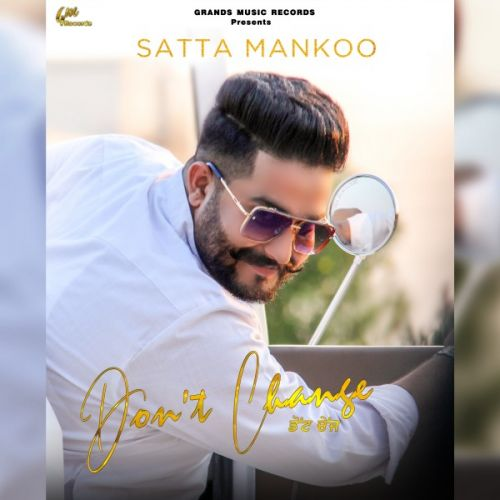 Download Don't Change Satta Mankoo mp3 song, Don't Change Satta Mankoo full album download