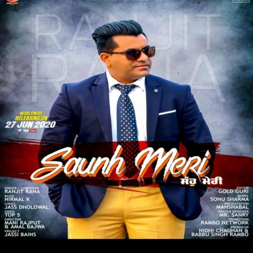 Download Saunh Meri Ranjit Rana mp3 song, Saunh Meri Ranjit Rana full album download