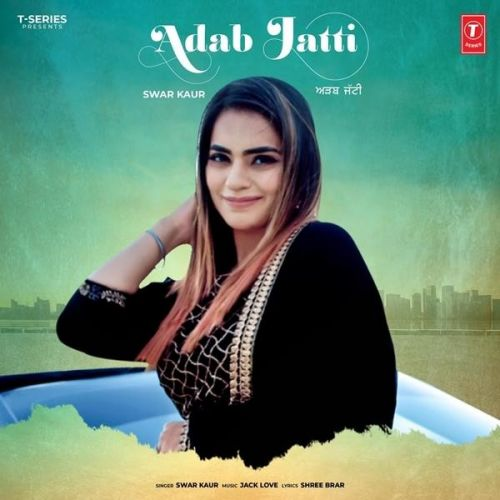 Download Adab Jatti Swar Kaur mp3 song, Adab Jatti Swar Kaur full album download
