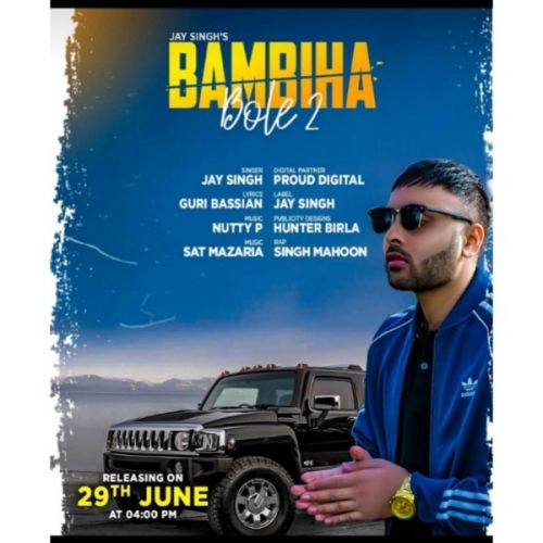 Download Bambiha Bole 2 Jay Singh and Singh Mahoon mp3 song