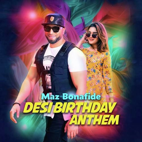 Download Desi Birthday Anthem Maz Bonafide mp3 song, Desi Birthday Anthem Maz Bonafide full album download