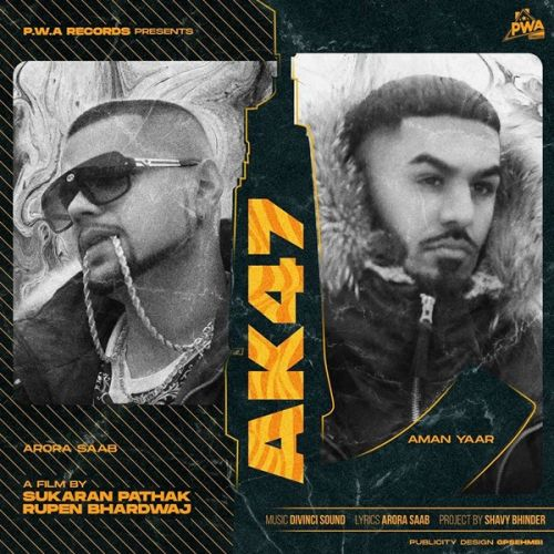 Download AK47 Aman Yaar, Arora Saab mp3 song, AK47 Aman Yaar, Arora Saab full album download