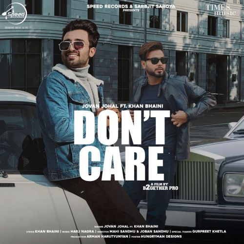 Download Dont Care Khan Bhaini, Jovan Johal mp3 song, Dont Care Khan Bhaini, Jovan Johal full album download