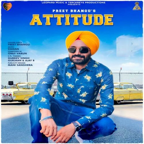 Download Attitude Preet Bhangu mp3 song