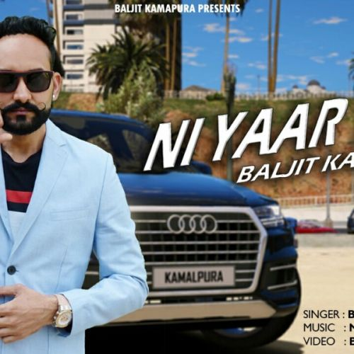 Download Ni Yaar Tera Baljit Kamalpura mp3 song, Ni Yaar Tera Baljit Kamalpura full album download