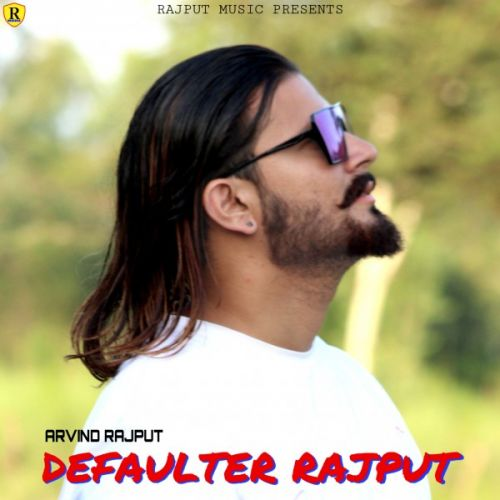 Download Defaulter Rajput Arvind Rajput, Raahi mp3 song, Defaulter Rajput Arvind Rajput, Raahi full album download