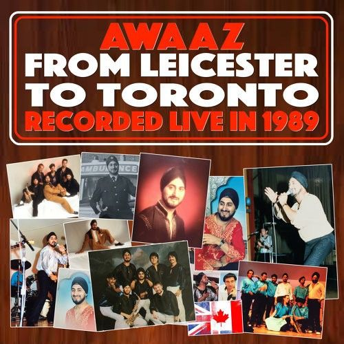 From Leicester To Toronto By Awaaz and Kuldip Bhamrah full mp3 album