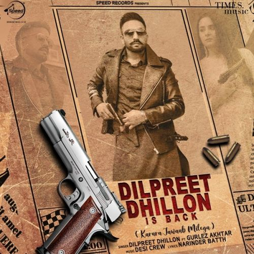 Download Dilpreet Dhillon Is Back Dilpreet Dhillon, Gurlez Akhtar mp3 song, Dilpreet Dhillon Is Back Dilpreet Dhillon, Gurlez Akhtar full album download