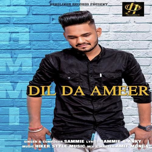 Download Dil Da Ameer Sammie mp3 song