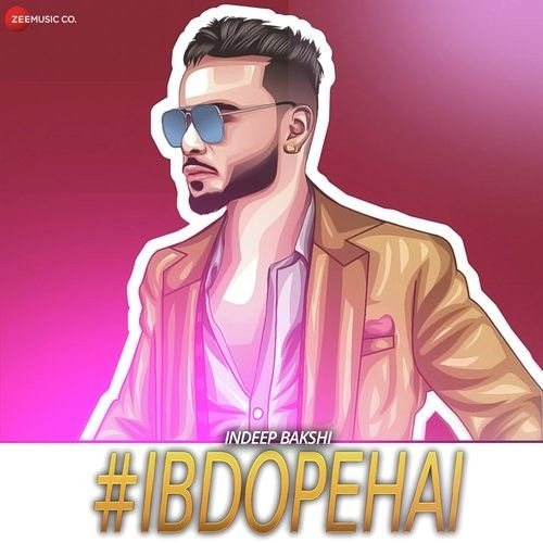 Download Booty Shake Indeep Bakshi mp3 song, IBDOPEHAI Indeep Bakshi full album download