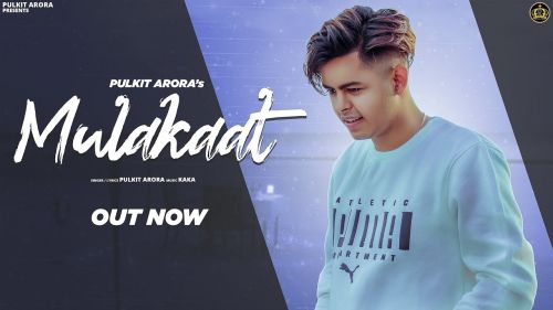Download Mulakaat Pulkit Arora mp3 song
