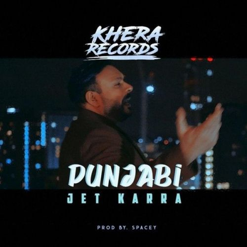 Download Punjabi Jet Karra mp3 song, Punjabi Jet Karra full album download