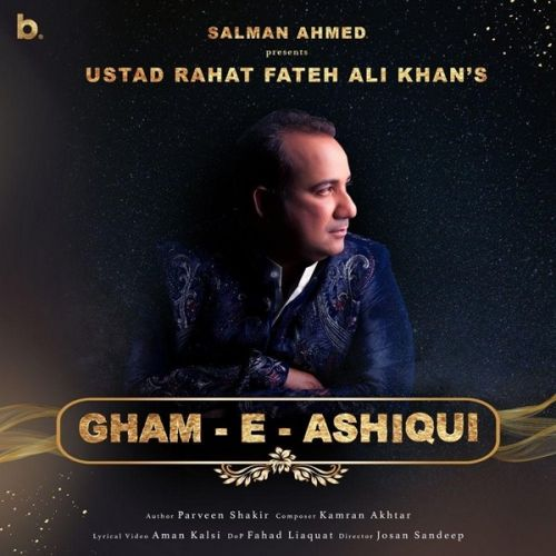 Download Gham-e-Ashiqui Rahat Fateh Ali Khan mp3 song, Gham-e-Ashiqui Rahat Fateh Ali Khan full album download