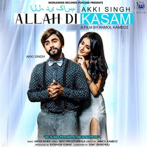 Download Allah Di Kasam Akki Singh mp3 song, Allah Di Kasam Akki Singh full album download