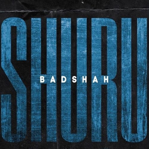Download Shuru (The Power Of Dreams Of A Kid) Badshah mp3 song, Shuru (The Power Of Dreams Of A Kid) Badshah full album download