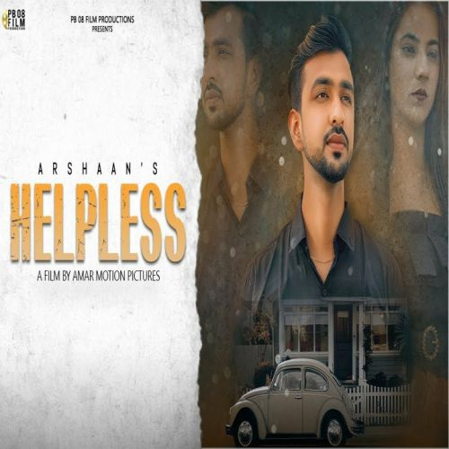 Download Helpless Arshaan mp3 song