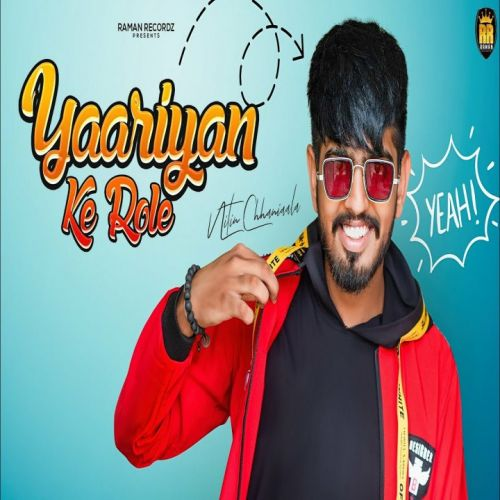 Download Yaariyan Ke Role Nitin Chhaniaala mp3 song