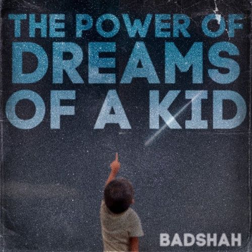 Download Aithe Rakh Badshah, Sikander Kahlon mp3 song, The Power Of Dreams Of A Kid Badshah, Sikander Kahlon full album download