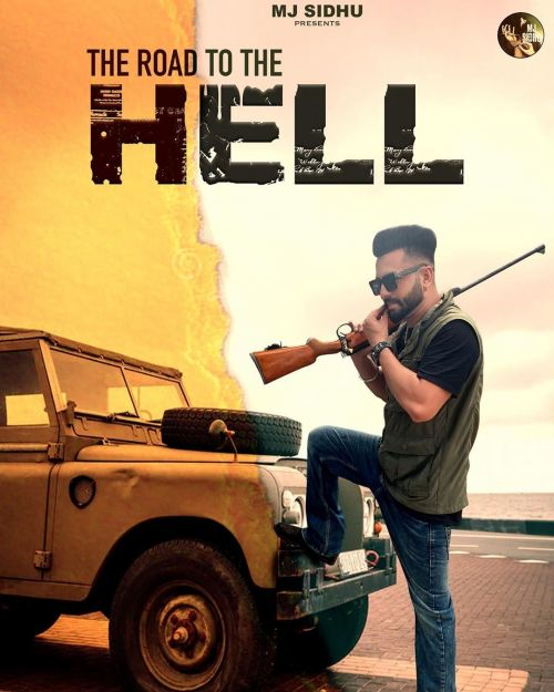 Download The Road To The Hell MJ Sidhu mp3 song, The Road To The Hel MJ Sidhu full album download