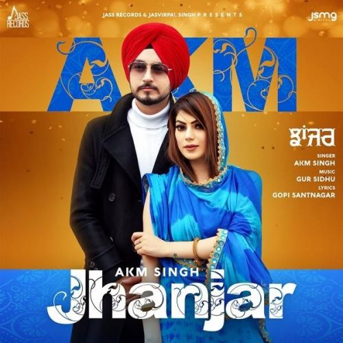 Download Jhanjar,Gur Sidhu AKM Singh, Gur Sidhu mp3 song, Jhanjar AKM Singh, Gur Sidhu full album download