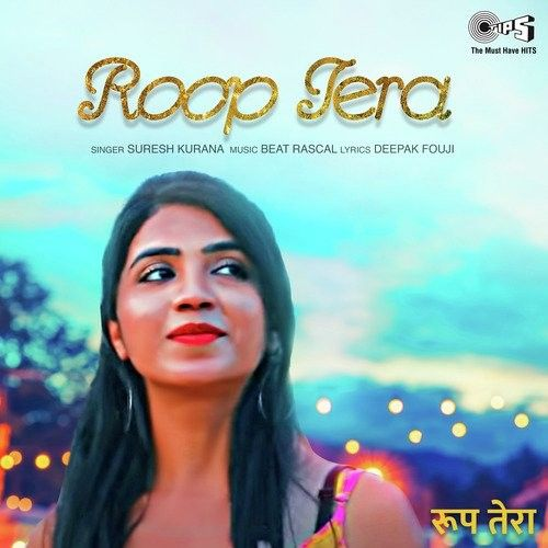 Download Roop Tera Suresh Kurana mp3 song, Roop Tera Suresh Kurana full album download