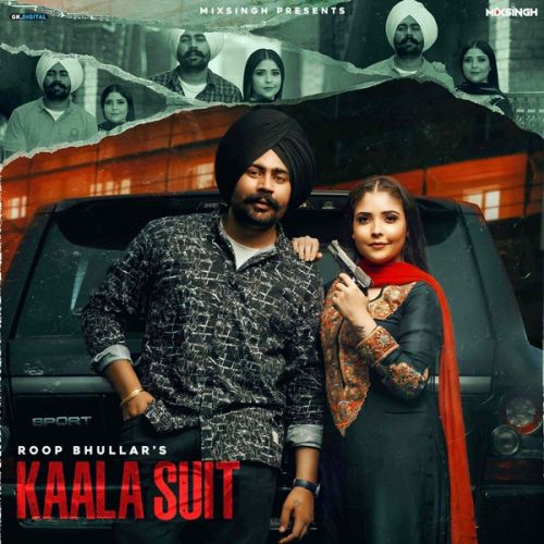Download Kaala Suit Roop Bhullar mp3 song, Kaala Suit Roop Bhullar full album download