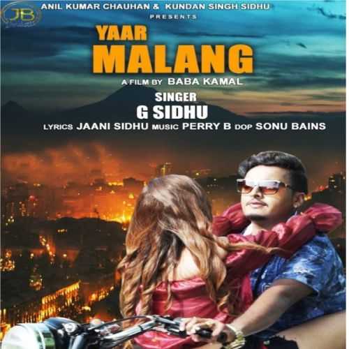 Download Yaar Malang G Sidhu mp3 song, Yaar Malang G Sidhu full album download