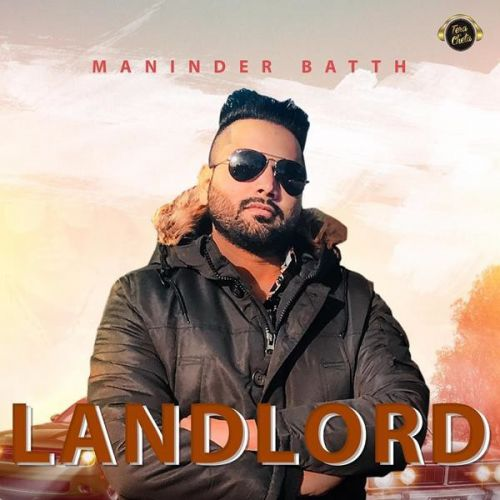 Download Landlord Maninder Batth mp3 song, Landlord Maninder Batth full album download