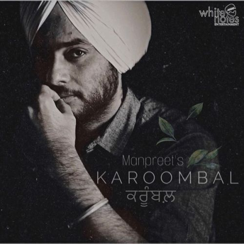 Download Karoombal Manpreet mp3 song, Karoombal Manpreet full album download