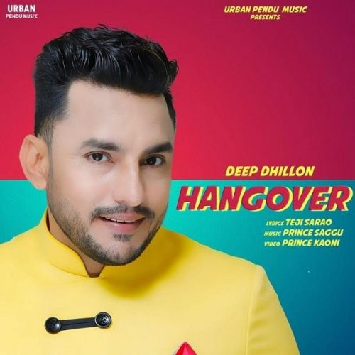 Download Hangover Deep Dhillon mp3 song, Hangover Deep Dhillon full album download