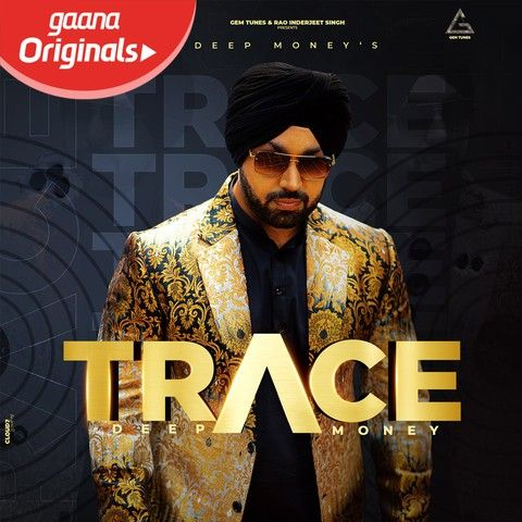 Download Trace Deep Money mp3 song, Trace Deep Money full album download